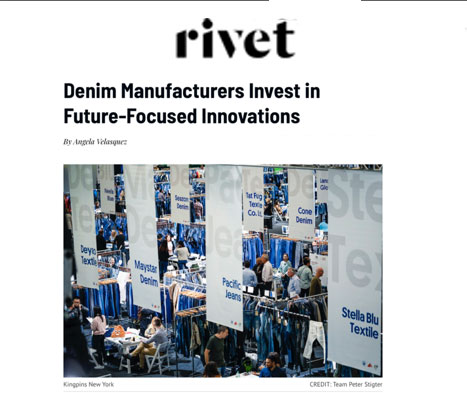"Global Denim Talks Sustainability and Evolution on Sourcing Journal /Rivets newest Denim article, titled ""Denim Manufacturers Invest in Future-Focused Innovation"""